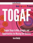 TOGAF - Simple Steps to Win, Insights and Opportunities for Maxing Out Success【電子書籍】[ Gerard Blokdijk ]