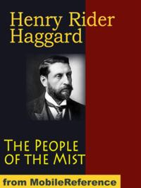 The People Of The Mist (Mobi Classics)【電子書籍】[ Henry Rider Haggard ]