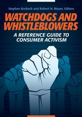 Watchdogs and Whistleblowers: A Reference Guide to Consumer ActivismA Reference Guide to Consumer Activism【電子書籍】