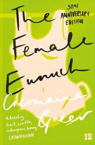 The Female Eunuch【電子書籍】[ Germaine Greer ]