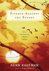 Flights Against the SunsetStories that Reunited a Mother and Son【電子書籍】[ Kenn Kaufman ]