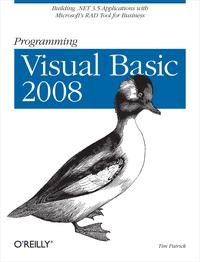 Programming Visual Basic 2008Build .NET 3.5 Applications with Microsoft's RAD Tool for Business【電子書籍】[ Tim Patrick ]