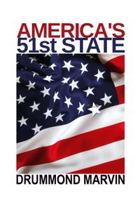 America's 51st State【電子書籍】[ Drummond Marvin ]