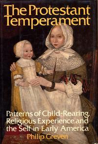 The Protestant Temperament【電子書籍】[ Philip J. Greven, Jr. ]