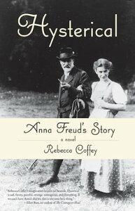 HystericalAnna Freud's Story【電子書籍】[ Rebecca Coffey ]