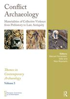 Conflict ArchaeologyMaterialities of Collective Violence from Prehistory to Late Antiquity【電子書籍】
