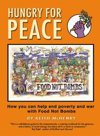 Hungry for PeaceHow You Can Help End Poverty and War with Food Not Bombs【電子書籍】[ Keith McHenry ]