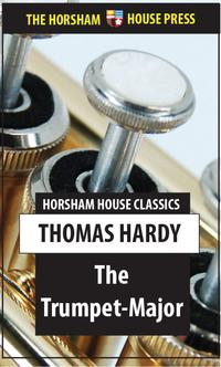 The Trumpet MajorJohn Loveday【電子書籍】[ Thomas Hardy ]