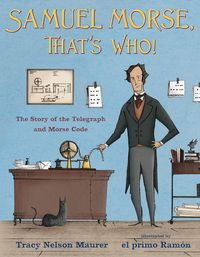 Samuel Morse, That's Who!The Story of the Telegraph and Morse Code【電子書籍】[ Tracy Nelson Maurer ]