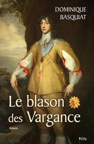 Le blason des Vargance【電子書籍】[ Dominique Basquiat ]