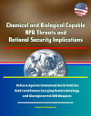 楽天Kobo電子書籍ストアで買える「Chemical and Biological-Capable RPA Threats and National Security Implications - Defense Against Unmanned Aerial Vehicles (UAV and Drones Carrying Nanotechnology and Bioengineered CBW Weapons【電子書籍】[ Progressive Management ]」の画像です。価格は654円になります。