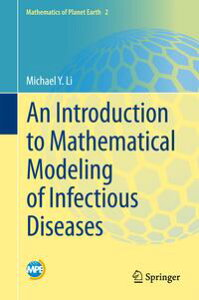 An Introduction to Mathematical Modeling of Infectious Diseases【電子書籍】[ Michael Y. Li ]