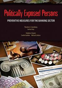 Politically Exposed Persons: A Guide On Preventive Measures For The Banking Sector【電子書籍】[ Greenberg Theodore S.; Gray Larissa; Schantz Delphine; Gardner Carolin; Latham Michael ]