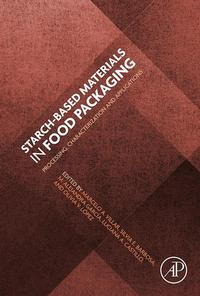 Starch-Based Materials in Food PackagingProcessing, Characterization and Applications【電子書籍】[ Marcelo Vilar ]