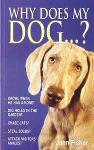Why Does My Dog...?【電子書籍】[ John Fisher ]