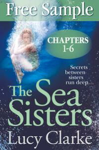 Free Sampler of The Sea Sisters (Chapters 1?6)【電子書籍】[ Lucy Clarke ]