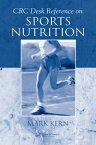 CRC Desk Reference on Sports Nutrition【電子書籍】[ Mark Kern ]