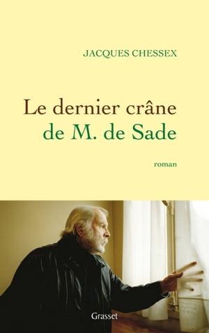 洋書, FICTION & LITERTURE Le dernier cr?ne de M. de Sade Jacques Chessex