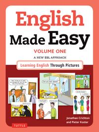 English Made Easy Volume One: British EditionA New ESL Approach: Learning English Through Pictures【電子書籍】[ Jonathan Crichton ]