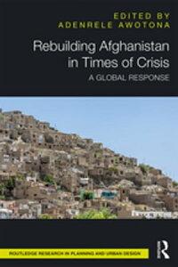 Rebuilding Afghanistan in Times of CrisisA Global Response【電子書籍】