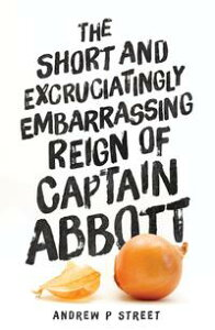 The Short and Excruciatingly Embarrassing Reign of Captain Abbott【電子書籍】[ Andrew P Street ]