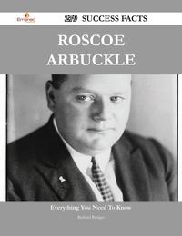 Roscoe Arbuckle 279 Success Facts - Everything you need to know about Roscoe Arbuckle【電子書籍】[ Richard Bridges ]
