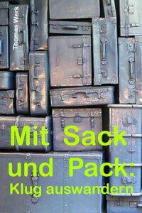 Mit Sack und PackKlug auswandern【電子書籍】[ Thomas Werk ]