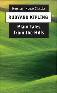 Plain Tales from the Hills【電子書籍】[ Rudyard Kipling ]