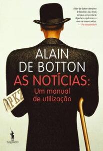 As Not?cias【電子書籍】[ Alain de Botton ]