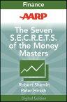 AARP The Seven S.E.C.R.E.T.S. of the Money Masters【電子書籍】[ Robert Shemin ]