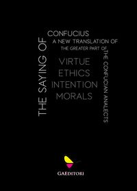 The Sayings of ConfuciusVirtue Ethics Intention Morals【電子書籍】[ Confucius ]