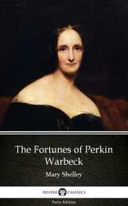 The Fortunes of Perkin Warbeck by Mary Shelley - Delphi Classics (Illustrated)【電子書籍】[ Mary Shelley ]