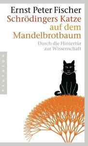 Schr?dingers Katze auf dem MandelbrotbaumDurch die Hintert?r zur Wissenschaft【電子書籍】[ Ernst Peter Fischer ]