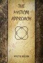 楽天Kobo電子書籍ストアで買える「The Mystical Approach【電子書籍】[ Mystic Kelvin ]」の画像です。価格は109円になります。