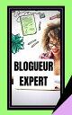 Blogueur Expert【...