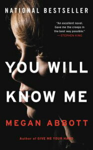 You Will Know MeA Novel【電子書籍】[ Megan Abbott ]