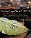 Canon PowerShot G10 / G11From Snapshots to Great Shots【電子書籍】[ Jeff Carlson ]