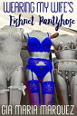 楽天Kobo電子書籍ストアで買える「Wearing My Wife's Fishnet Pantyhose【電子書籍】[ Gia Maria Marquez ]」の画像です。価格は99円になります。