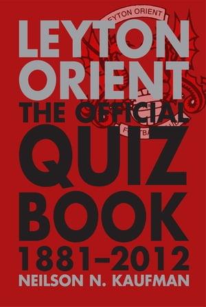 洋書, FAMILY LIFE & COMICS Leyton Orient: The Official Quiz Book 1881-2012 Neilson N. Kaufman