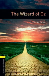 The Wizard of Oz Level 1 Oxford Bookworms Library【電子書籍】[ L. Frank Baum ]