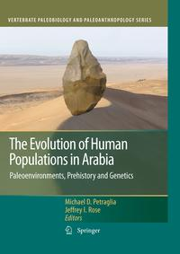 The Evolution of Human Populations in ArabiaPaleoenvironments, Prehistory and Genetics【電子書籍】