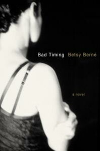 Bad TimingA Novel【電子書籍】[ Betsy Berne ]