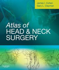 Atlas of Head and Neck Surgery E-Book【電子書籍】[ James I. Cohen, MD, PhD, FACS ]