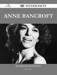 Anne Bancroft 154 Success Facts - Everything you need to know about Anne Bancroft【電子書籍】[ Robert Battle ]
