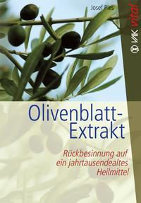 Olivenblatt-ExtraktR?ckbesinnung auf ein jahrtausendealtes Heilmittel【電子書籍】[ Josef Pies ]
