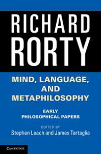 Mind, Language, and MetaphilosophyEarly Philosophical Papers【電子書籍】[ Richard Rorty ]