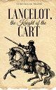 Lancelot, the Kn...
