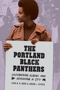 The Portland Black PanthersEmpowering Albina and Remaking a City【電子書籍】[ Judson L. Jeffries ]