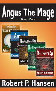 Angus the MageBonus Pack【電子書籍】[ Robert P. Hansen ]