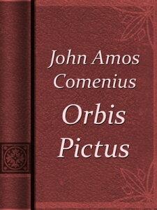 Orbis Pictus【電子書籍】[ John Amos Comenius ]